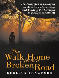 The Walk Home From A Broken Road Book PDF
