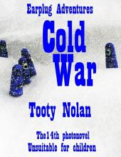 Earplug Adventures: Cold War