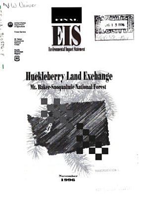 Mt  Baker Snoqualmie National Forest  N F    Huckleberry Land Exchange