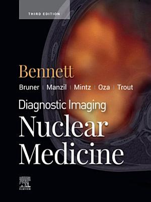 Diagnostic Imaging  Nuclear Medicine E Book
