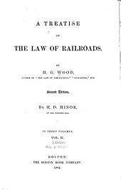 A Treatise on the Law of Railroads: Volume 2