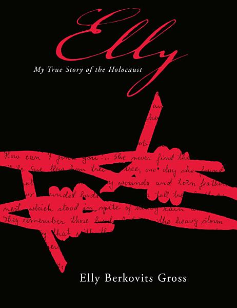 Download Elly  My True Story of the Holocaust Book