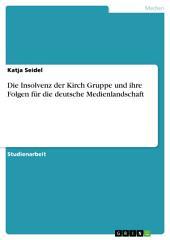 Die Insolvenz der Kirch Gruppe und ihre Folgen für die deutsche Medienlandschaft