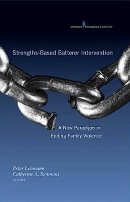 Strengths Based Batterer Intervention