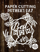 Paper Cutting Mother's Day