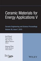 Ceramic Materials for Energy Applications V: A Collection of Papers Presented at the 39th International Conference on Advanced Ceramics and Composites