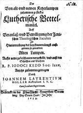 Der Von alt- vnd newen Ketzerlumpen zusammen geflickte Lutherische Bettelmantel ...