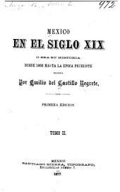 Mexico en el siglo XIX, o sea su historia desde 1800 hasta la epoca presente: Volumen 2
