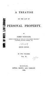 A Treatise on the Law of Personal Property: Volume 2