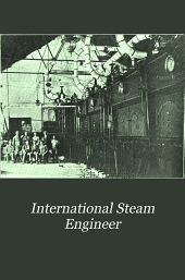 International Steam Engineer: Official Journal of the International Union of Steam Engineers, Volumes 11-13