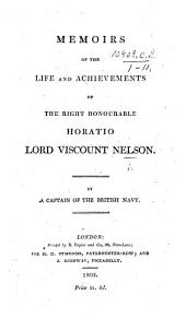 Memoirs of the life and achievements of ... Horatio, Lord Viscount Nelson. By a Captain of the British Navy