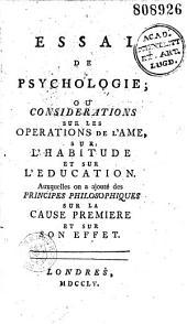 Essai de psychologie, ou considérations sur les opérations de l'âme, sur l'habitude et sur l'éducation