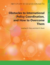 What are the Obstacles to International Policy Coordination? What Should be Done