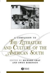 A Companion To The Literature And Culture Of The American South Book PDF
