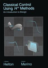 Classical Control Using H-Infinity Methods: An Introduction to Design