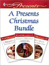 A Presents Christmas Bundle: Her Husband's Christmas Bargain\The Christmas Marriage Mission\Claiming His Christmas Bride