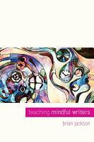 Teaching Mindful Writers PDF