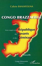Congo-Brazzaville - Ainsi naquit cette République des Savants et des Généraux: Congo Démocratie, Volume5