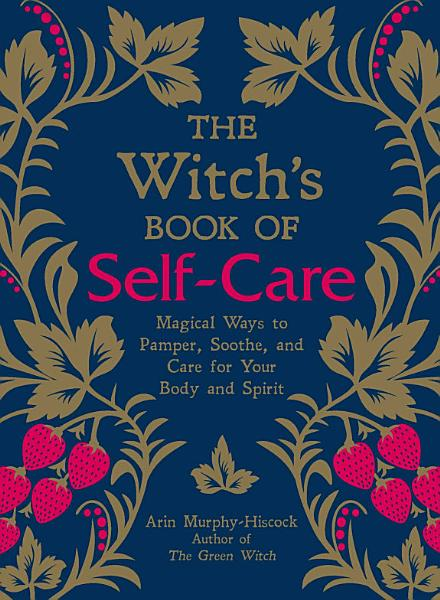 Download The Witch s Book of Self Care Book