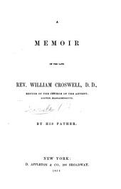 A Memoir of the late Rev. William Croswell D.D. ... By his father (Harry Croswell). [With a portrait.]