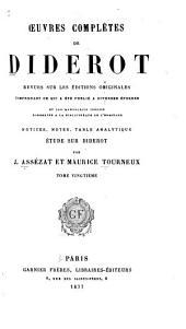 Oeuvres complètes de Diderot: revues sur les éditions originales, comprenant ce qui a été publié à diverses époques et les manuscrits inédits, conservés à la Bibliothèque de l'Ermitage, notices, notes, table analytique, Volume15