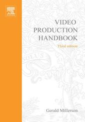 Video Production Handbook: Edition 3