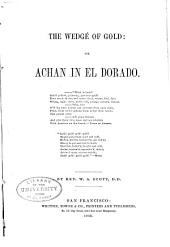 The Wedge of Gold: Or, Achan in El Dorado