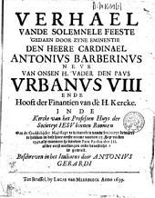 Verhael vande solemnele Feeste gadaen door zyne eminentie den Heere Cardinael Antonius Barberinus ... in de Kercke van het Professen Huys der Societeyt Jesu binnen Roomen