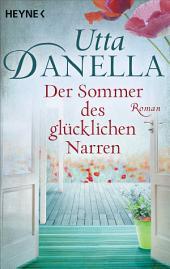 Der Sommer des glücklichen Narren: Roman