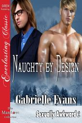 Naughty by Design [Sexually Awkward 2]