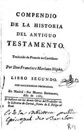 Compendio de la historia del Antiguo Testamento: desde el principio del mundo hasta la venida de Jesu-Cristo
