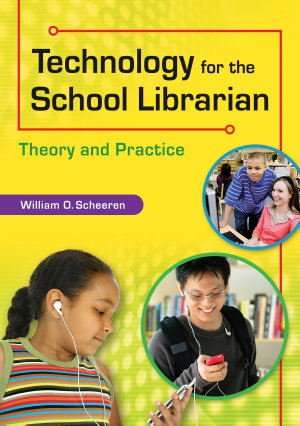 Technology for the School Librarian  Theory and Practice