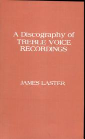 A Discography of Treble Voice Recordings