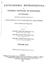 Encyclopædia Metropolitana; Or, Universal Dictionary of Knowledge ...: Comprising the Twofold Advantage of a Philosophical and an Alphabetical Arrangement, with Appropriate Engravings, Volume 17