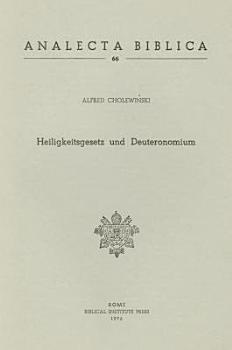 Heiligkeitsgesetz und Deuteronomium  Eine verleichende Studie PDF