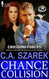 Chance Collision: Crossing Forces