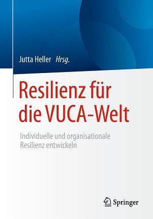 Resilienz f  r die VUCA Welt PDF