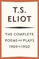 The Complete Poems and Plays  1909   1950 PDF