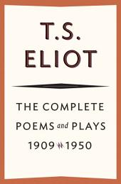 Complete Poems and Plays, 1909-1950