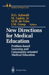 New Directions for Medical Education: Problem-based Learning and Community-oriented Medical Education