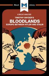 Bloodlands: Europe Between Hitler and Stalin: Europe Between Hitler and Stalin