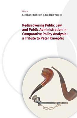 Rediscovering Public Law and Public Administration in Comparative Policy Analysis PDF