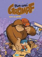Mon ami Grompf Tome 02: Gare au gorille