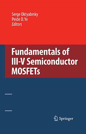 Fundamentals of III V Semiconductor MOSFETs PDF