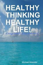 HEALTHY THINKING HEALTHY LIFE!