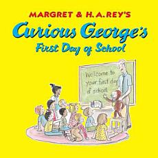 Curious George s First Day of School PDF