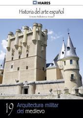 19.- Arquitectura militar del medievo.