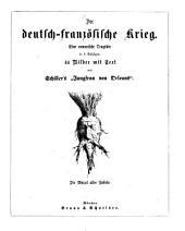"""Der deutsch-französische Krieg: eine romanische Tragödie in 5 Aufzügen : 44 Bilder [von Fritz Steub] mit Text aus Schiller's """"Jungfrau von Orleans"""""""