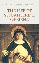 The Life of St. Catherine of Siena