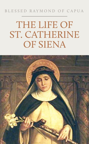 The Life of St  Catherine of Siena